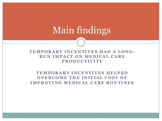 Long run effects of temporary incentives on medical care productivity in Argentina Slide 2