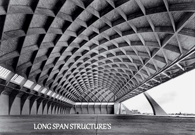 LONG SPANSTRUCTURE'S