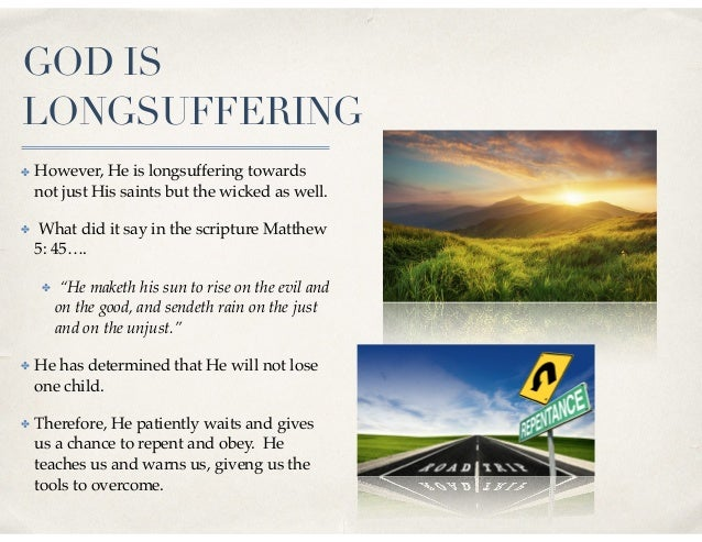 GOD IS LONGSUFFERING ✤ However, He is longsuffering towards not just His saints but the wicked as well. ✤ What did it say ...