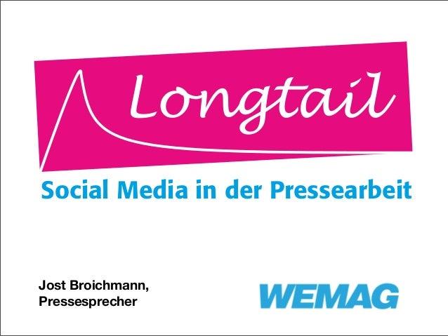 LongtailSocial Media in der PressearbeitJost Broichmann,Pressesprecher