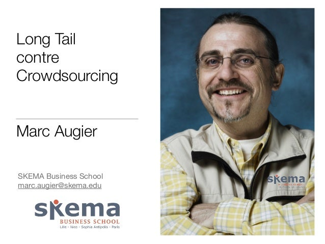 Long Tail  contre  Crowdsourcing  Marc Augier  SKEMA Business School  marc.augier@skema.edu