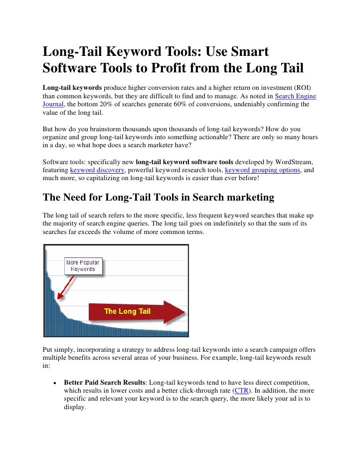Long-Tail Keyword Tools: Use Smart Software Tools to Profit from the Long Tail <br />Long-tail keywords produce higher con...