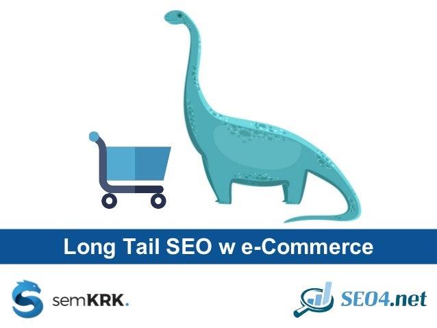 Long Tail SEO w e-Commerce