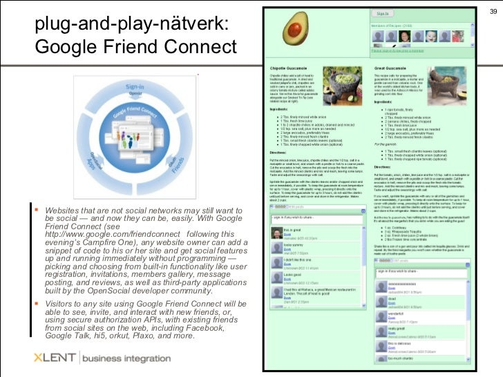 plug-and-play-nätverk: Google Friend Connect <ul><li>Websites that are not social networks may still want to be social — a...