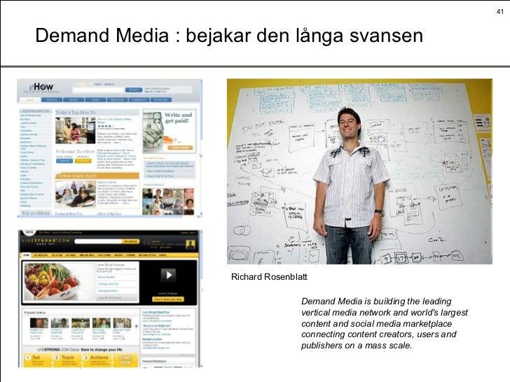 Demand Media : bejakar den långa svansen Demand Media is building the leading vertical media network and world's largest c...