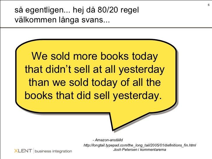 så egentligen... hej då 80/20 regel välkommen långa svans... We sold more books today that didn't sell at all yesterday th...