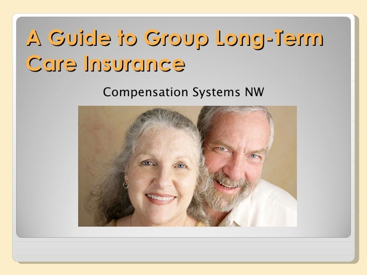 A Guide to Group Long-Term Care Insurance  Compensation Systems NW