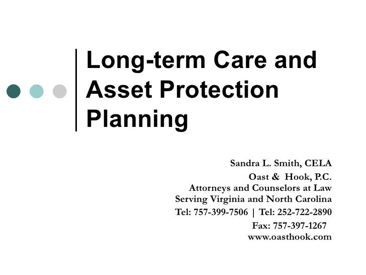 Long-term Care and Asset Protection Planning Sandra L. Smith, CELA Oast  &  Hook, P.C. Attorneys and Counselors at Law Ser...