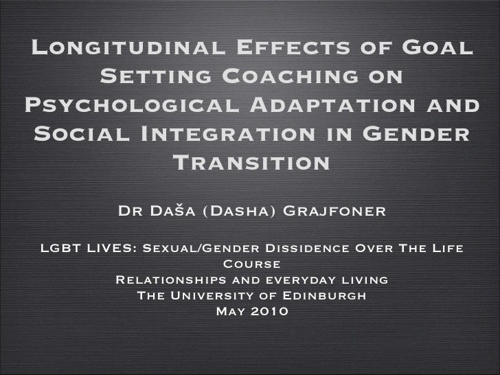 Longitudinal Effects of Goal Setting Coaching on Psychological Adaptation and Social Integration in Gender Transition <ul>...