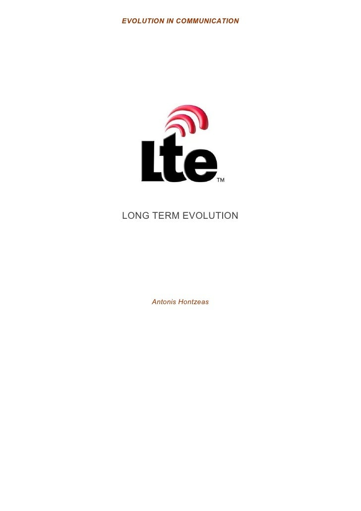 EVOLUTION IN COMMUNICATION     LONG TERM EVOLUTION           Antonis Hontzeas