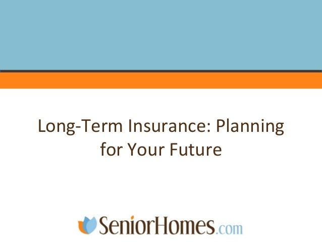 Long-Term Insurance: Planning for Your Future