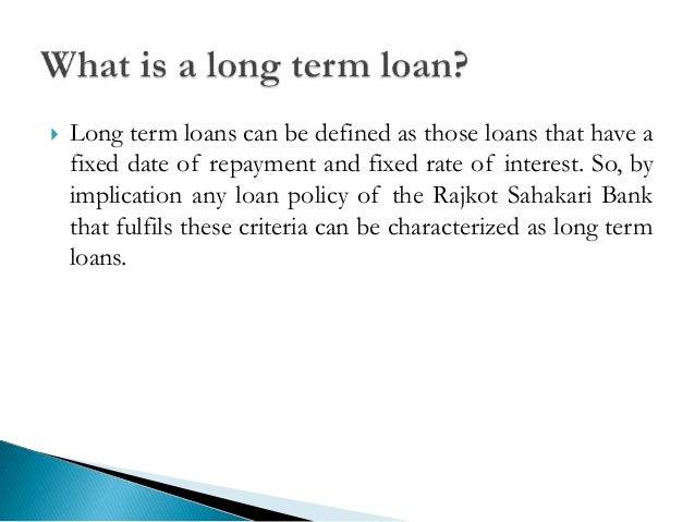 Long term loan policy of rajkhot sahakari bank