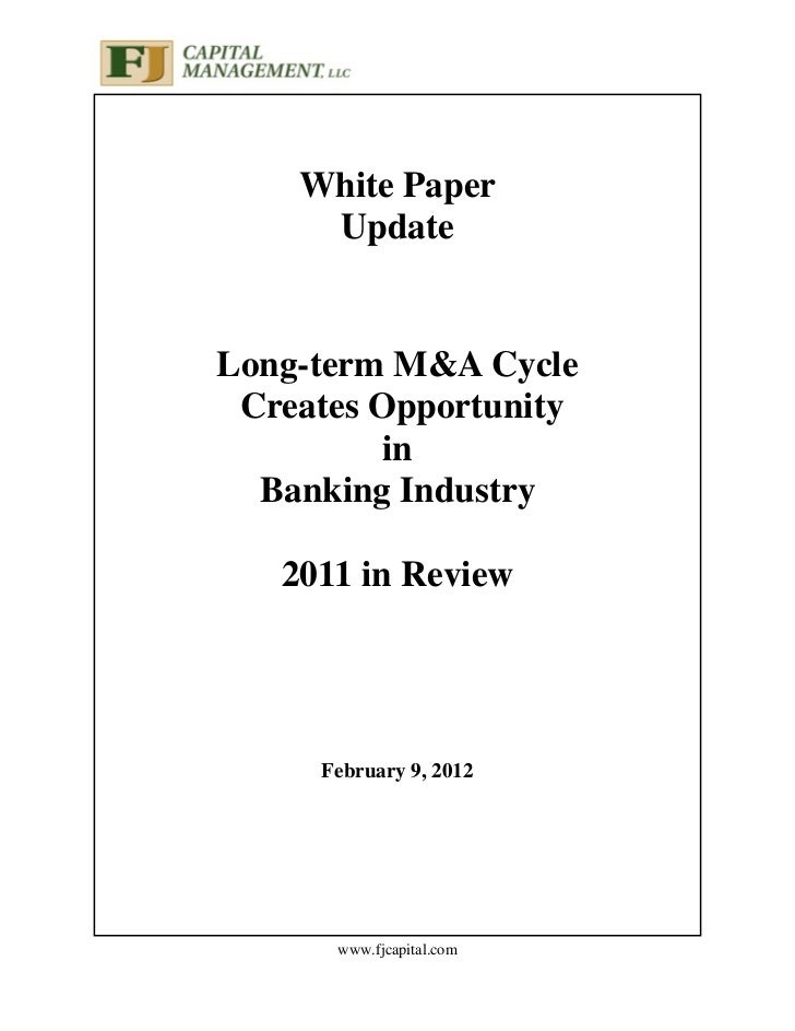 White Paper     UpdateLong-term M&A Cycle Creates Opportunity          in  Banking Industry   2011 in Review     February ...