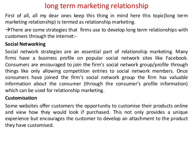 long term marketing relationship First of all, all my dear ones keep this thing in mind here this topic(long term marketin...