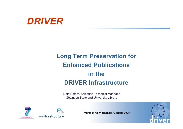 DRIVER       Long Term Preservation for       Enhanced Publications              in the       DRIVER Infrastructure       ...