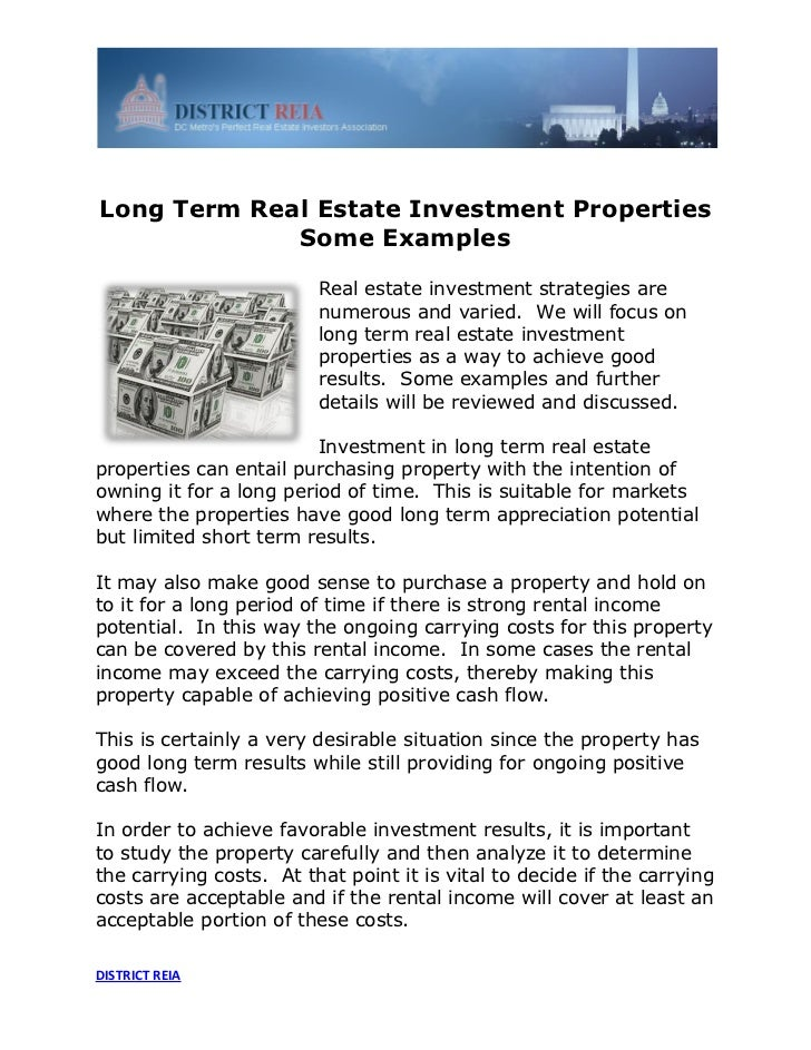 Long Term Real Estate Investment Properties             Some Examples                         Real estate investment strat...