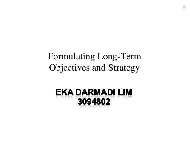 1 Formulating Long-Term Objectives and Strategy