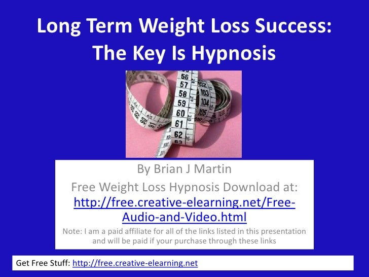 Long Term Weight Loss Success: The Key Is Hypnosis<br />By Brian J Martin <br />Free Weight Loss Hypnosis Download at: htt...