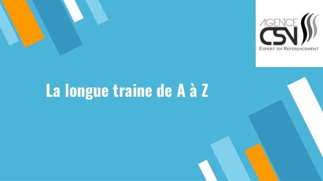 La longue traine de A à Z