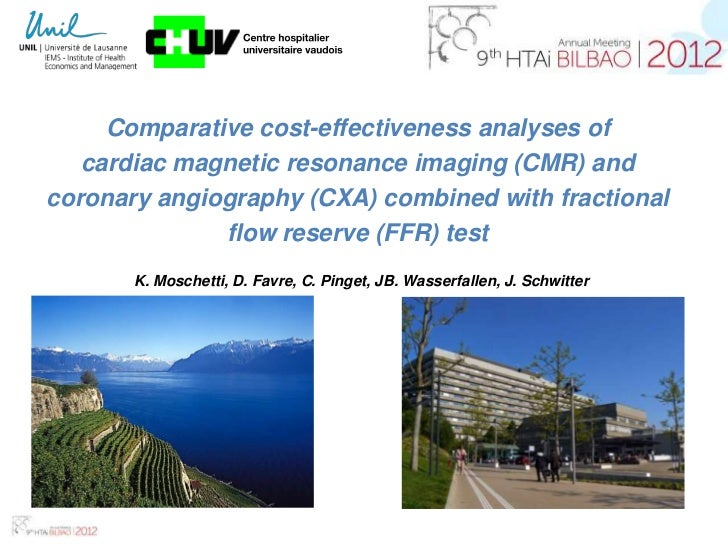 Comparative cost-effectiveness analyses of   cardiac magnetic resonance imaging (CMR) andcoronary angiography (CXA) combin...