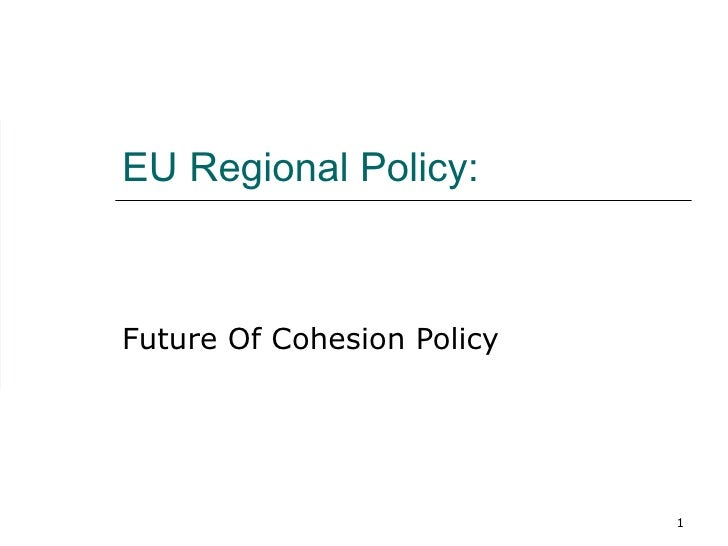 EU Regional Policy: Future Of Cohesion Policy