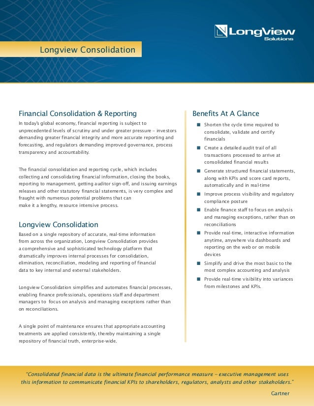 Longview Consolidation Benefits At A Glance n Shorten the cycle time required to consolidate, validate and certify financi...