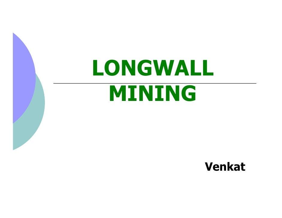 LONGWALL  MINING          Venkat