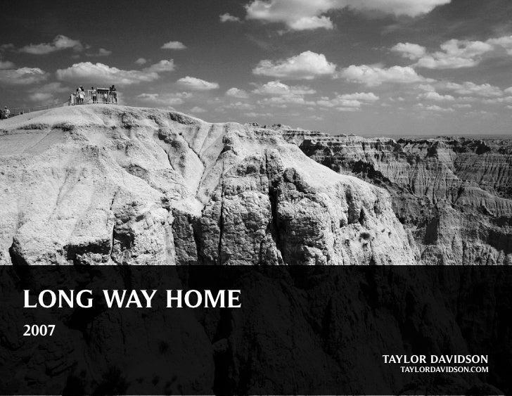 LONG WAY HOME 2007                 TAYLOR DAVIDSON                   TAYLORDAVIDSON.COM