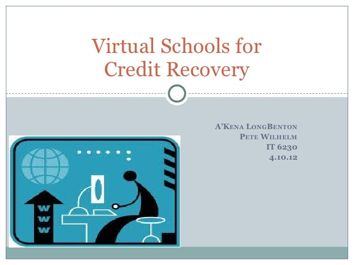 Virtual Schools for Credit Recovery             A'KENA LONGBENTON                  PETE WILHELM                        IT ...