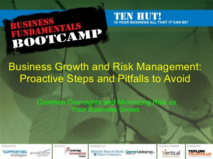 Business Growth and Risk Management:  Proactive Steps and Pitfalls to Avoid  Common Oversights and Minimizing Risk as Your...