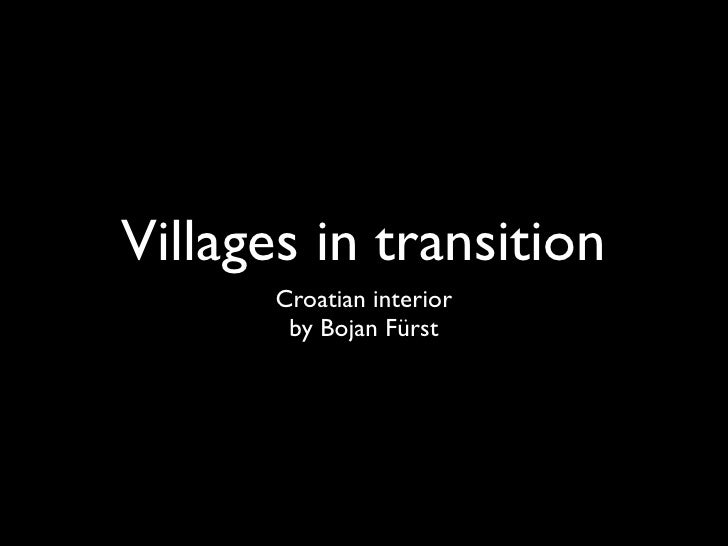 Villages in transition       Croatian interior        by Bojan Fürst