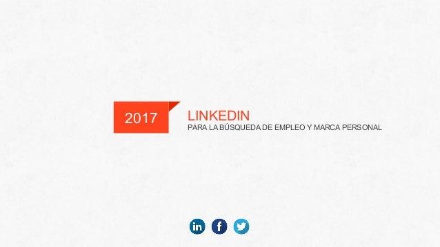 LINKEDIN PARA LA BÚSQUEDA DE EMPLEO Y MARCA PERSONAL 2017