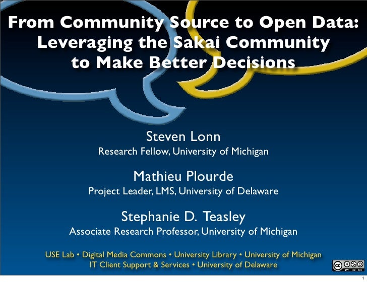 From Community Source to Open Data:   Leveraging the Sakai Community      to Make Better Decisions                        ...