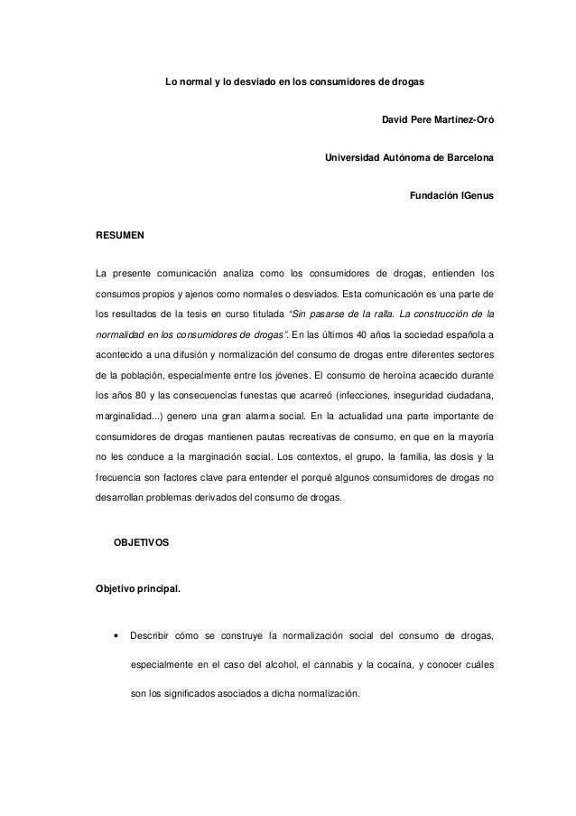 Lo normal y lo desviado en los consumidores de drogas David Pere Martínez-Oró Universidad Autónoma de Barcelona Fundación ...