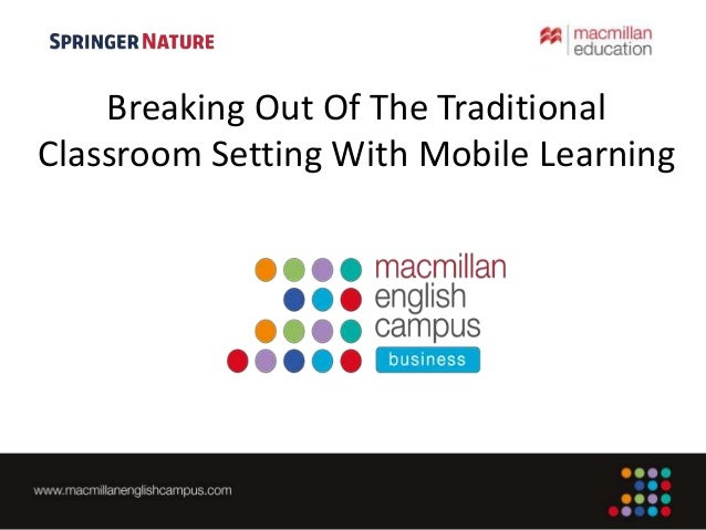 Breaking Out Of The Traditional Classroom Setting With Mobile Learning