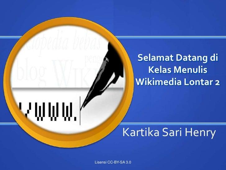 Selamat Datang di                         Kelas Menulis                       Wikimedia Lontar 2               Kartika Sar...