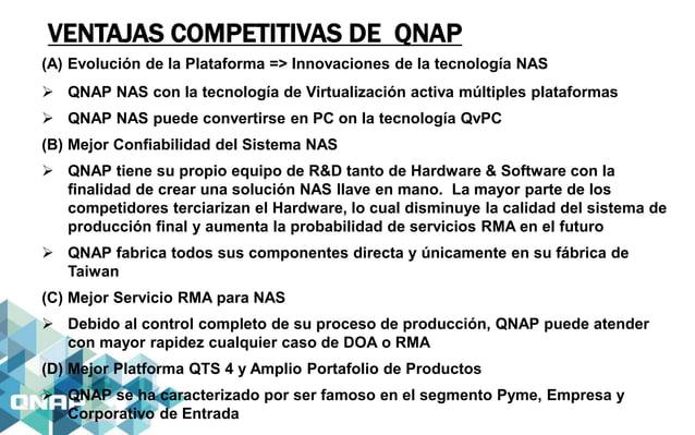 VENTAJAS COMPETITIVAS DE QNAP (A) Evolución de la Plataforma => Innovaciones de la tecnología NAS  QNAP NAS con la tecnol...