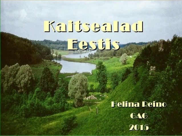 KaitsealadKaitsealad EestisEestis Helina ReinoHelina Reino GAGGAG 20152015