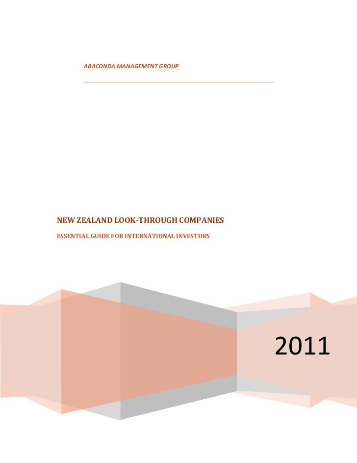 ABACONDA MANAGEMENT GROUPNEW ZEALAND LOOK-THROUGH COMPANIESESSENTIAL GUIDE FOR INTERNATIONAL INVESTORS                    ...