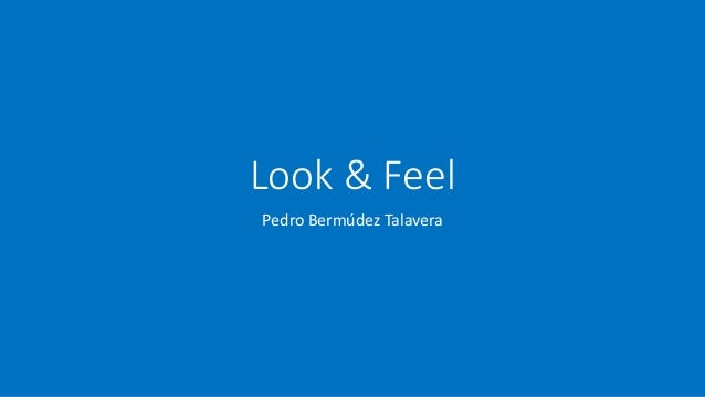Look & Feel Pedro Bermúdez Talavera