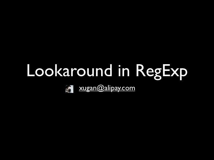 Lookaround in RegExp      xugan@alipay.com