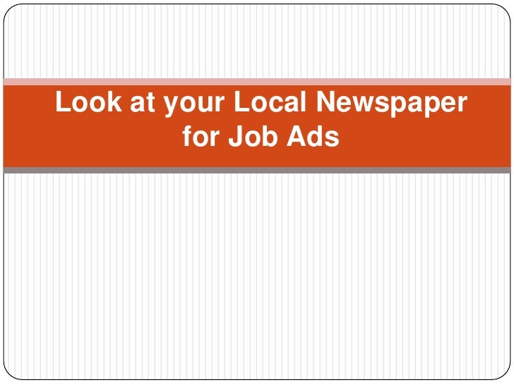 Look at your Local Newspaper for Job Ads<br />