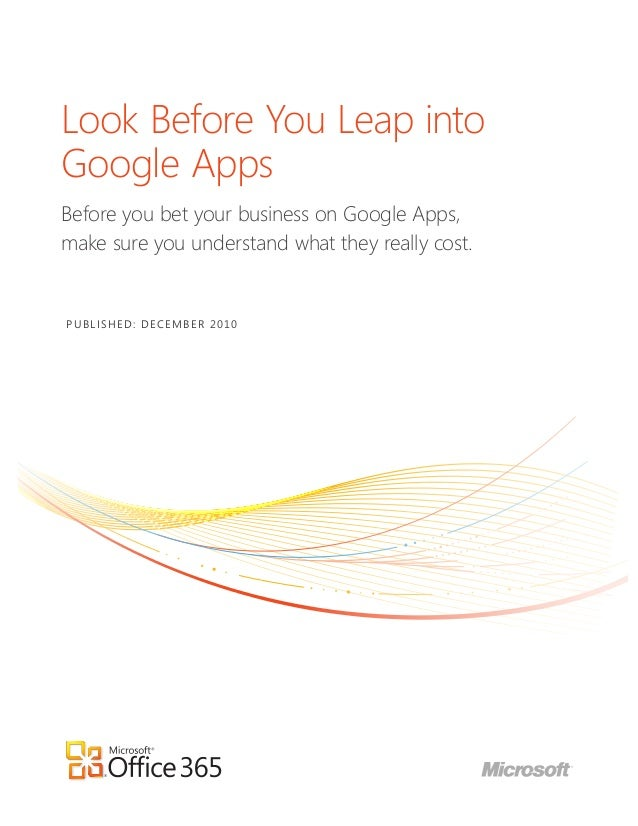 Look Before You Leap into Google Apps Before you bet your business on Google Apps, make sure you understand what they real...