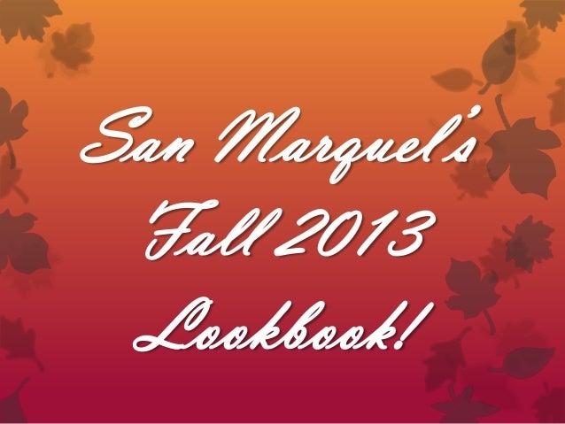 San Marquel's Fall 2013 Lookbook!