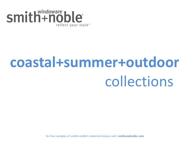 coastal+summer+outdoor            collections    for free samples of smith+noble's material choices visit smithandnoble.com