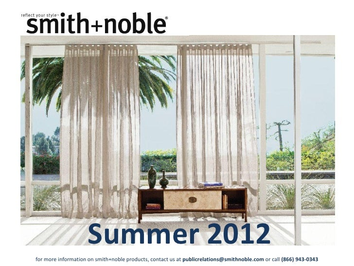Summer 2012for more information on smith+noble products, contact us at publicrelations@smithnoble.com or call (866) 943-0343