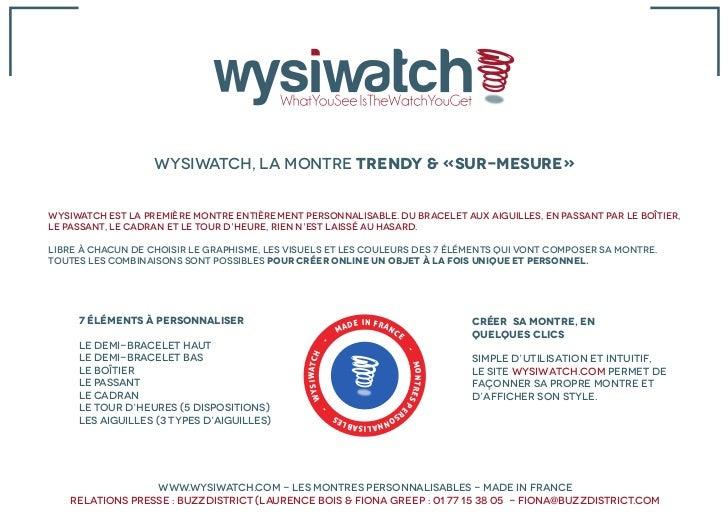 Wysiwatch, la montre Trendy & «sur-mesure»Wysiwatch est la première montre entièrement personnalisable. Du bracelet aux ai...