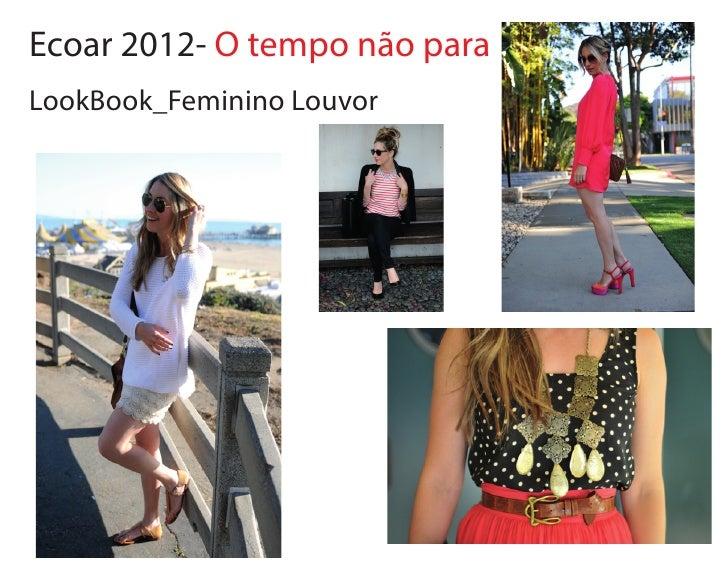Ecoar 2012- O tempo não paraLookBook_Feminino Louvor