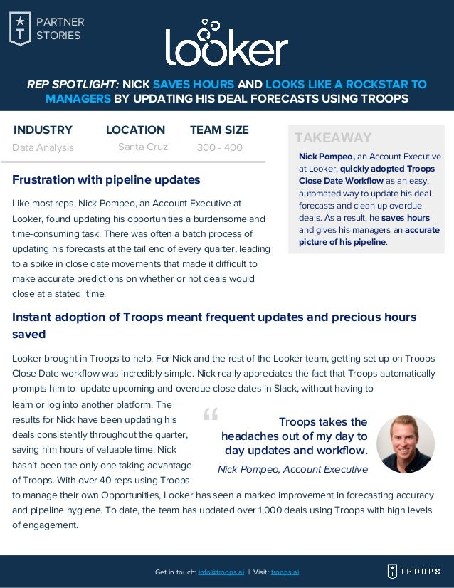 REP SPOTLIGHT: NICK SAVES HOURS AND LOOKS LIKE A ROCKSTAR TO MANAGERS BY UPDATING HIS DEAL FORECASTS USING TROOPS Nick Pom...
