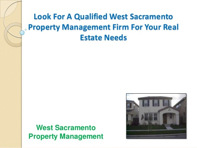 Look For A Qualified West Sacramento Property Management Firm For Your Real Estate Needs West Sacramento Property Manageme...